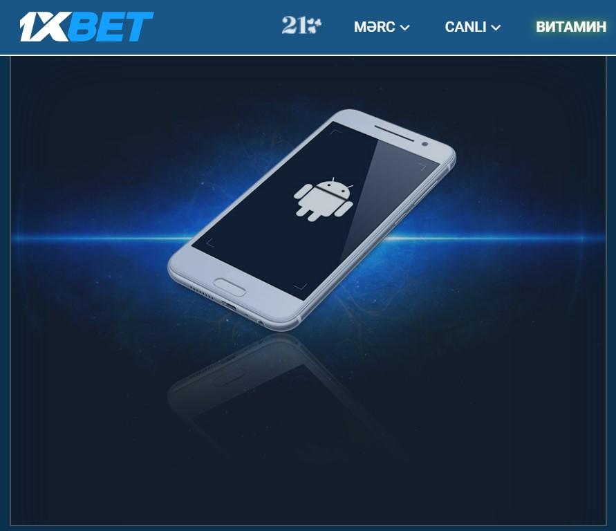 1xBet mobil versiyası Android dəstəkli cihazlar